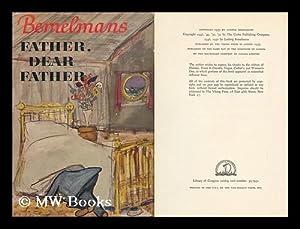 Father, Dear Father: Bemelmans, Ludwig (1898-1962)