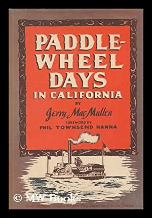 Paddle-Wheel Days in California, by Jerry Macmullen: MacMullen, Jerry