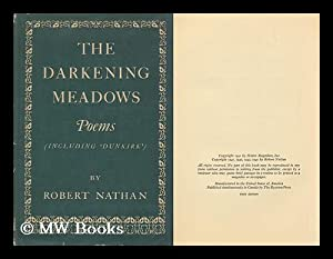 The Darkening Meadows; Poems, Including 'dunkirk' by Robert Nathan: Nathan, Robert (1894-...
