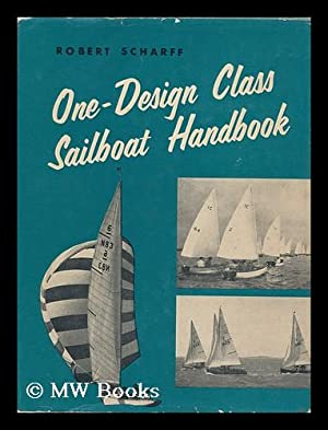 One-Design Class Sailboat Handbook: Scharff, Robert