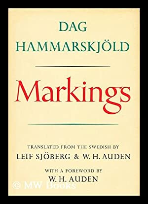 Markings. Translated from the Swedish by Leif Sjoberg & W. H. Auden. with a Foreword by W. H. ...