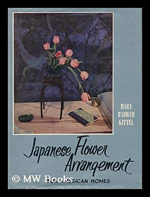 Japanese Flower Arrangement for American Homes: Kittel, Mary Badham