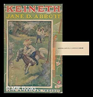 Keineth, by Jane Abbott, with Illustrations by Harriet Roosevelt Richards: Abbott, Jane (1881- )