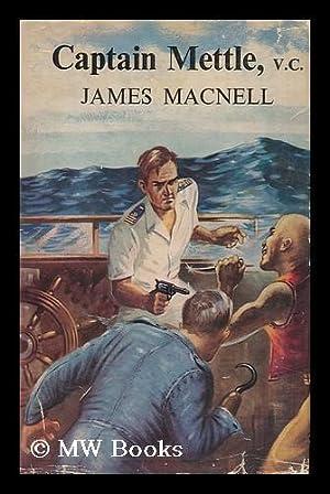 Captain Mettle V. C.: MacNell, James