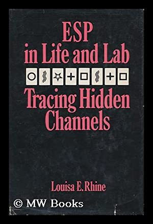 ESP in Life and Lab; Tracing Hidden Channels, by Louisa E. Rhine: Rhine, Louisa E. (1891- )