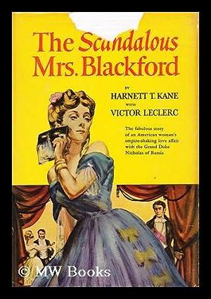 The Scandalous Mrs. Blackford [By] Harnett T.: Kane, Harnett Thomas