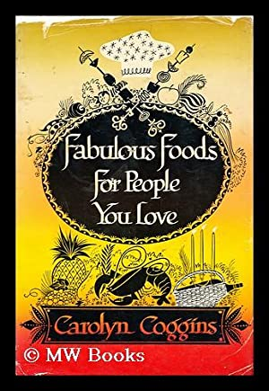 Fabulous Foods for People You Love. Decorations by Dave Lyons: Coggins, Carolyn