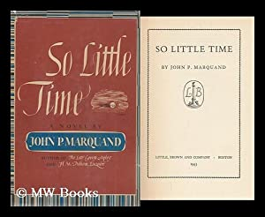 So Little Time / by John P. Marquand: Marquand, John Phillips (1893-1960)