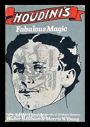 Houdini's Fabulous Magic / Walter B. Gibson: Gibson, Walter Brown