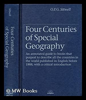 Four Centuries of Special Geography : an: Sitwell, O. F.