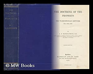 The Doctrine of the Prophets : the Warburtonian Lectures for 1886-1890 / by A. F. Kirkpatrick: ...