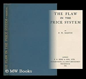 The Flaw in the Price System / by P. W. Martin: Martin, Percival William (B. 1893)