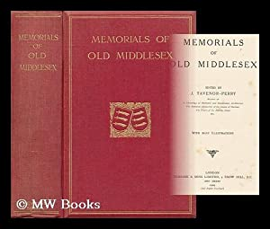 Memorials of Old Middlesex / Ed. by J. Tavenor Perry: Perry, John Tavenor (1842-1915) (Ed. )