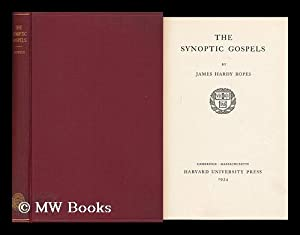 The Synoptic Gospels / by James Hardy Ropes: Ropes, James Hardy (1866-1933)
