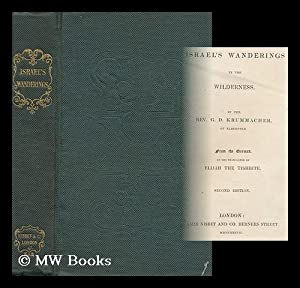 Israel's Wanderings in the Wilderness / by G. D. Krummacher ; from the German, by the ...