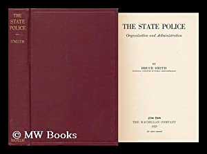 The State Police; Organization and Administration: Smith, Bruce (1892-1955)