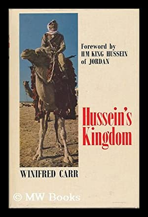 Hussein's Kingdom / Foreword by H. M. King Hussein of Jordon: Carr, Winifred