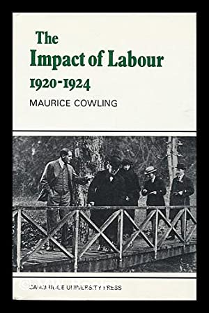 The Impact of Labour 1920-1924: Cowling, Maurice