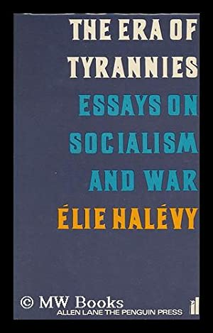 Essay On Healthy Eating The Era Of Tyrannies  Essays On Halevy Elie  What Is A Thesis Of An Essay also Essays On The Yellow Wallpaper Halevy Elie  Tyrannies Essays Socialism  Abebooks Compare And Contrast Essay Examples High School