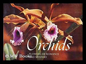 Orchids, flowers of romance and mystery / text by Jack Kramer ; foreword by Anthony West ; ...
