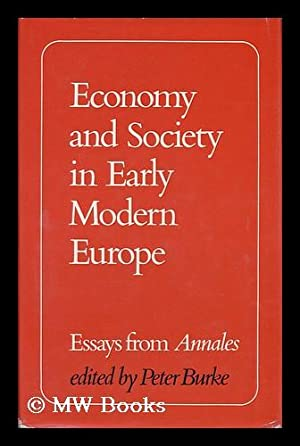 Economy and Society in Early Modern Europe: Essays from Annales. [Translated from the French by ...
