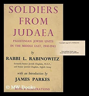 Soldiers from Judaea : Palestinian Jewish Units in the Middle East, 1941-1943 / by Rabbi I. ...