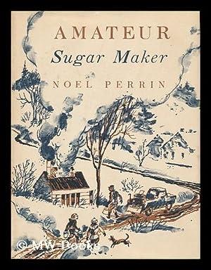 Amateur Sugar Maker. Illus. by Robert Mac Lean: Perrin, Noel