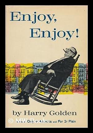 Enjoy, Enjoy! Foreword by Harry Golden, Jr.: Golden, Harry (1902-1981)