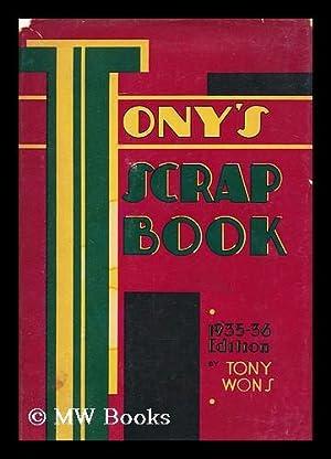 Tony's Scrap Book 1935-36 Edition: Wons, Tony