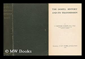 The Gospel History and its Transmission: Burkitt, Francis Crawford (1864-1935)