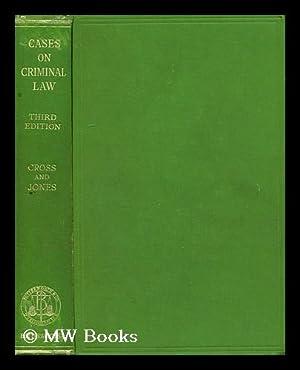Cases on Criminal Law / by Rupert Cross and P. Asterley Jones: Cross, Rupert, Sir (1912-1980). ...
