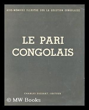 Le Pari Congolais: Dessart, Charles (Ed.