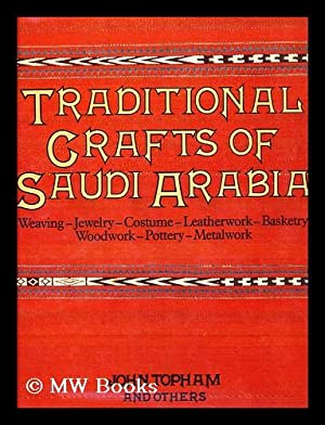 Traditional Crafts of Saudi Arabia : Weaving,: Topham, John