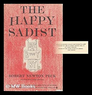 The Happy Sadist. Drawings by Raymond Davidson: Peck, Robert Newton