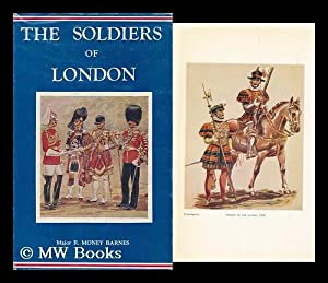 The Soldiers of London: Barnes, Robert Money (1897-)