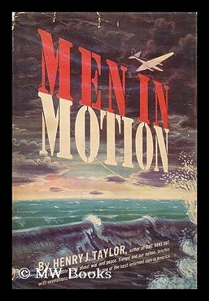 Men in Motion, by Henry J. Taylor: Taylor, Henry Junior (1902-1984)