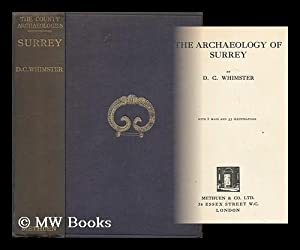 The Archaeology of Surrey / D. C. Whimster: Whimster, Donald Cameron