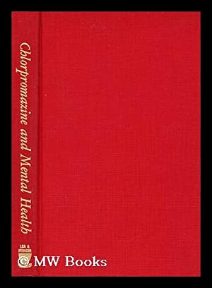 Chlorpromazine and Mental Health. Proceedings of the Symposium Held under the Auspices of Smith, ...