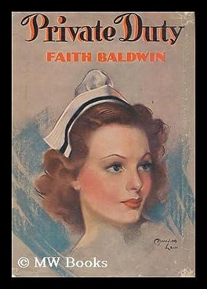 Private Duty / by Faith Baldwin: Baldwin, Faith (1893-1978)
