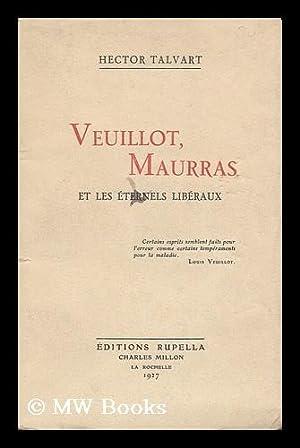 Veuillot, Maurras, Et Les Eternels Liberaux: Talvart, Hector (1880-1959)