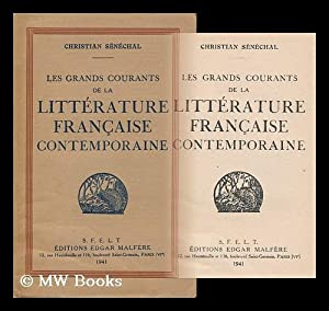 Les Grands Courants De La Litterature Francaise Contemporaine / Christian Senechal: Senechal, ...