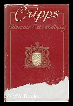 Cripps, Advocate Extraordinary / Patricia Strauss: Strauss, Patricia