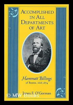 Accomplished in all Departments of Art--Hammatt Billings: O'Gorman, James F.