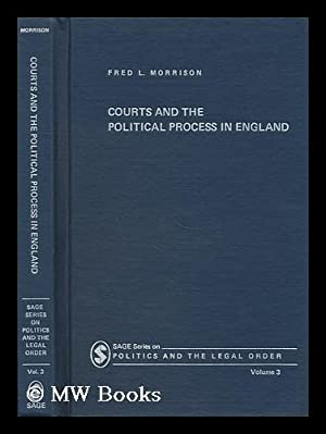 Courts and the Political Process in England / Fred L. Morrison: Morrison, Fred Lamont