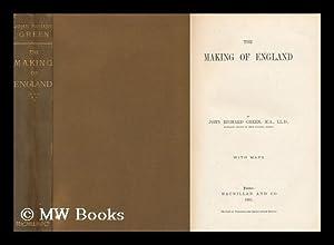 The Making of England / by John Richard Green: Green, John Richard (1837-1883)