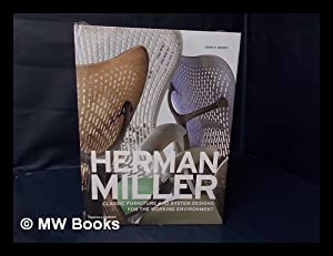 Herman Miller : Classic Furniture and System Designs for the Working Environment / John R. Berry: ...