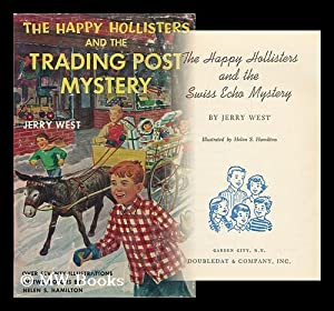 The Happy Holisters and the Trading Post Mystery: West, Jerry