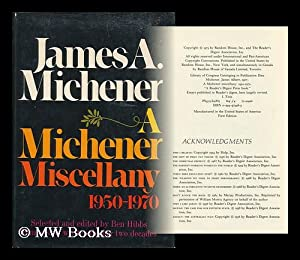 A Michener miscellany: 1950-1970 [by] James A. Michener. [Selected and edited by Ben Hibbs]: ...