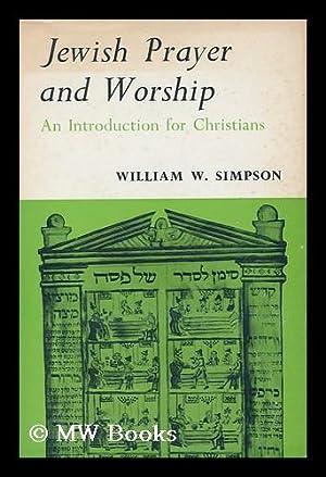 Jewish Prayer and Worship : an Introduction: Simpson, William Wynn