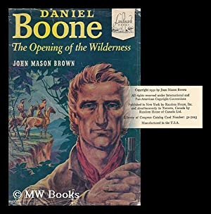 Daniel Boone: the Opening of the Wilderness. Illustrated by Lee J. Ames: Brown, John Mason (1900-...